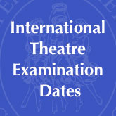 International Theatre Examination Dates
