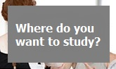 Where do you want to study?