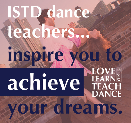 ISTD dance teachers inspire you to achieve your dreams